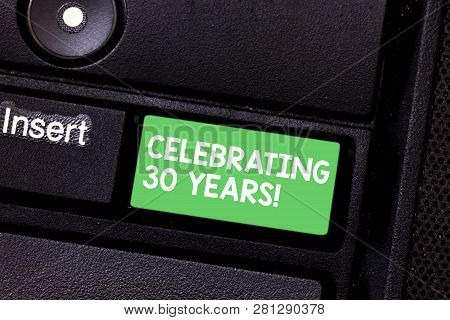 Text Sign Showing Celebrating 30 Years. Conceptual Photo Commemorating A Special Day Being 30 Years