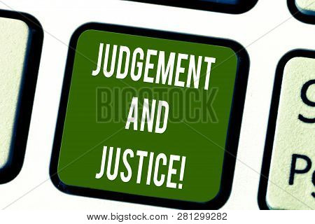 Conceptual Hand Writing Showing Judgement And Justice. Business Photo Text System Of Laws In A Count