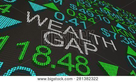 Wealth Gap Rich Poor Stock Market Ticker Words 3d Illustration