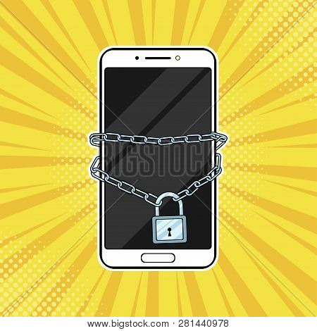 Lock With Chain On The Smartphone. Prohibition Of Entry And Exit From The Country. Pop Art Retro Vec