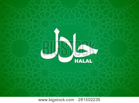 Halal Sign On Islamic Pattern To Certify Or Mark Muslim Traditional Healthy And Dietary Food