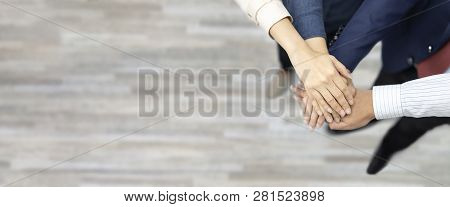 Business Teamwork Groups People Hands, Stacked Huddle Together, Showing Unity And Teamwork. Top View