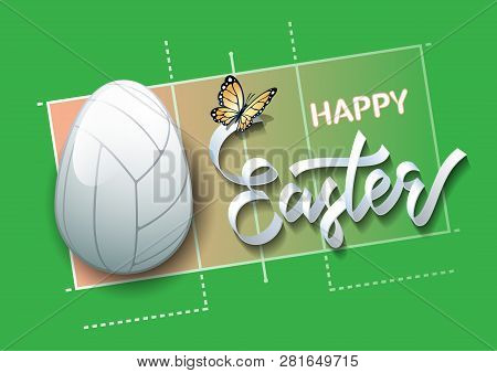 Happy Easter. Easter Egg In The Form Of A Volleyball Ball On A Volleyball Court Background. Vector I