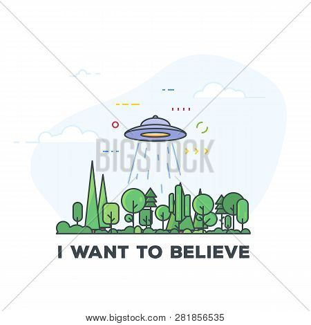 Ufo In The Forest Enable Abducting Ray. Spaceship Saucer Flying Above Woods. I Want To Believe Text.