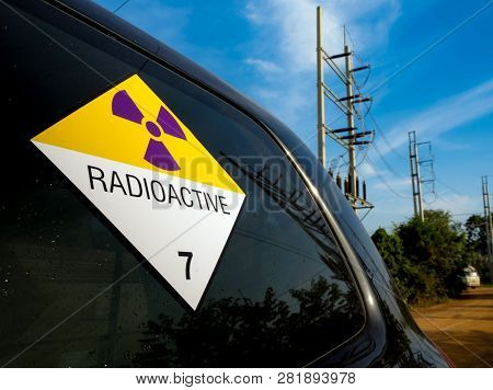 Radiation Warning Sign On The Dangerous Goods Transport Label Class 7 At The Transport Truck