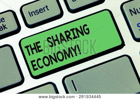 Text Sign Showing The Sharing Economy. Conceptual Photo Systems Assets Or Services Shared Between In