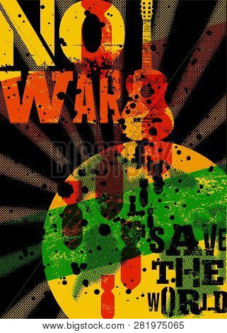 No War. Save The World. Pacifist Music Festival. Typographic Vintage Grunge Peace Poster. Retro Vect