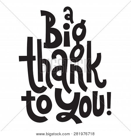A Big Thank To You - Unique Slogan For Social Media, Poster, Card, Banner, Textile, Gift, Design Ele