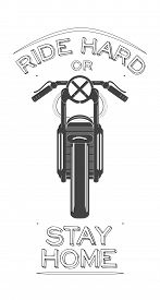 Cafe Racer Bike Logo With Biker Quote - Ride Hard Or Stay Home . Vector Illustration