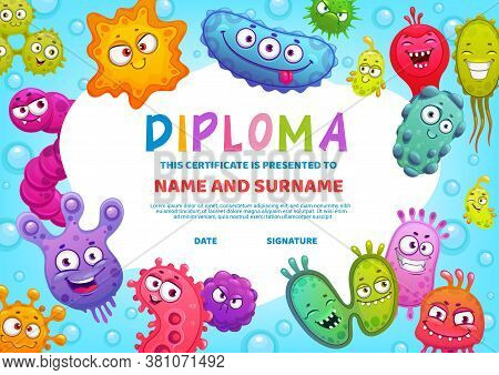 Education Diploma For School Or Kindergarten, Vector Kids Certificate With Cute Bacteria, Germs And