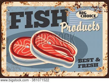 Salmon Fish Rusty Metal Plate, Fish Market Menu, Vector Retro Poster. Seafood And Fisher Catch Store