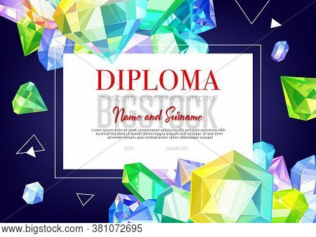 Kids Diploma Certificate, Crystals And Gems Jewels, Vector School Education Certificate Template. Pr