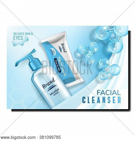 Facial Cleanser Bottle And Bag Promo Poster Vector. Micellar Cosmetic Face Cleanser Blank Container,