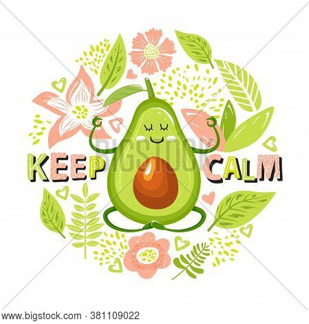 Cartoon Cute Avocado Character In Yoga Pose. Set Of Green Avocado Fruit, Flowers, Leaves And Trendy