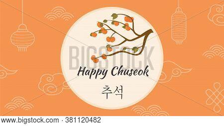 Thanksgiving Day In Korea. Autumn Persimmon Tree. Greeting Card Happy Chuseok, Hangawi. Korean Capti