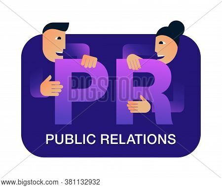 Pr - Public Relations Concept - Working Team Of Pr-managers (man And Woman) With Big Letters, P And