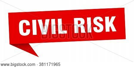 Civil Risk Banner. Civil Risk Speech Bubble. Sign
