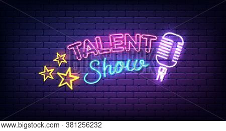 Talent Show Banner, Poster, Neon Sign With Stars And Microphone, Bright Signboard, Advertising Or In