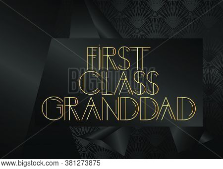 Retro First Class Granddad Text. Decorative Greeting Card, Sign With Vintage Letters.