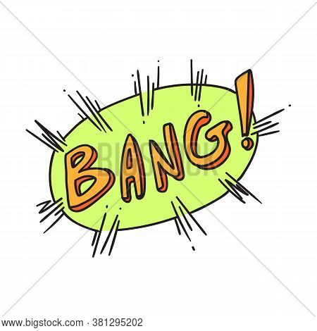 Bang Word On Exploding Balloon. Isolated Comic Cartoon Speech Bubble Sound Icon With Text. Vector Ex