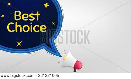 Best Choice. Megaphone Banner With Speech Bubble. Special Offer Sale Sign. Advertising Discounts Sym