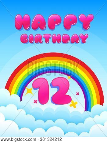 12 Years Happy Birthday. Banner With Rainbow And Clouds. Twelve Years Anniversary Celebrating Icon.
