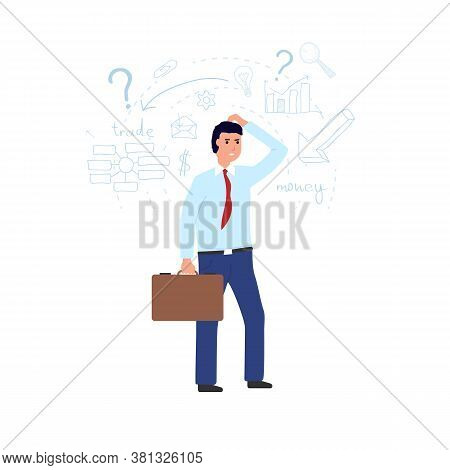 Man Thinking And Making A Financial Decision. Businessman Thinking And Scratching His Head. Solution
