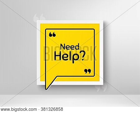 Need Help Symbol. Frame With Thought Bubble. Support Service Sign. Faq Information. Realistic Frame