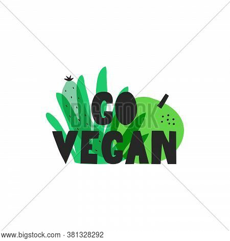 Motivational Quote Go Vegan . Vector Illustration Of The Concept Of Giving Up Animal Products. Illus
