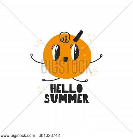 Cute Character An Orange.vector Illustration With The Inscription Hello Summer .orange In The Style