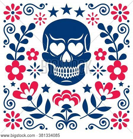 Mexical Skull And Flowers Vector Design, Halloween And Day Of The Dead Decoration - Folk Art Style