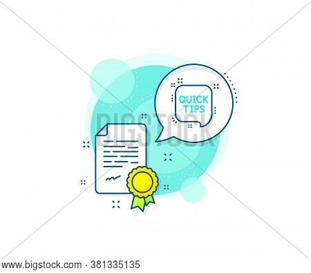 Helpful Tricks Speech Bubble Sign. Certification Complex Icon. Quick Tips Line Icon. Certificate Or