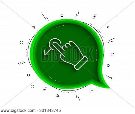 Drag Drop Gesture Line Icon. Chat Bubble With Shadow. Slide Arrow Sign. Swipe Action Symbol. Thin Li