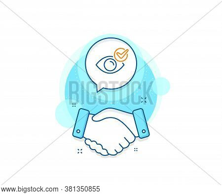 Oculist Clinic Sign. Handshake Deal Complex Icon. Check Eye Line Icon. Optometry Vision Symbol. Agre