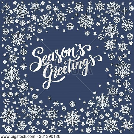 Season`s Greetings, Christmas Background With Snowflake Frame, Winter Wreath, Template For Greeting