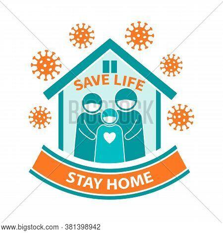 Stay Home Save Life Coronavirus Quarantine Icon.  Family  Self-isolated During The Epidemic Сovid-19