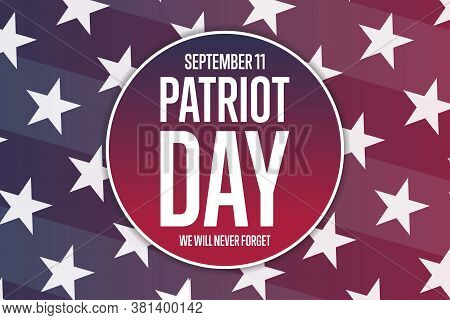 Patriot Day. September 11. Template For Background, Banner, Card, Poster With Text Inscription. Vect