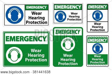 Emergency Wear Hearing Protection Sign On White Background