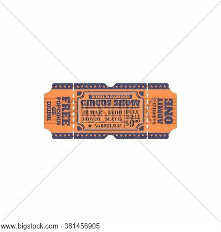 Invitation On Amusement Party, World Famous Circus Show Ticket Isolated. Vector Full Ticket, Admit O