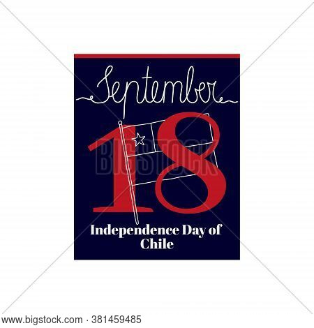 Calendar Sheet, Vector Illustration On The Theme Of Independence Day Of Chile On September 18. Decor