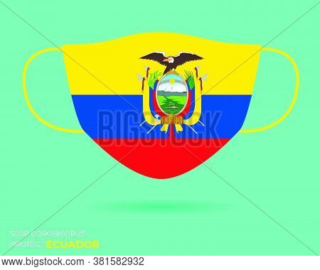 Coronavirus In Ecuador.graphic Vector Of Surgical Mask With Ecuador Flag.(2019-ncov Or Covid-19).med