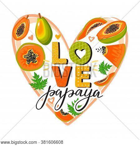 Set Of Cute Papaya Fruit And Trendy Lettering. Stylish Typography Slogan Design