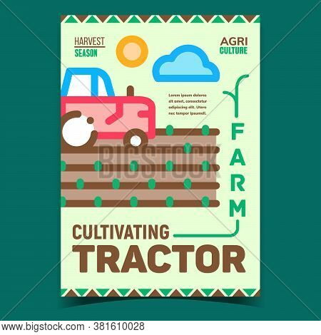 Farm Cultivating Tractor Advertising Poster Vector. Harvest Season Agriculture Tractor Promotional B