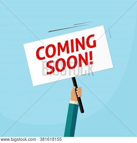 Coming Soon Placard Banner Vector Poster On Person Man Hand Announcement Flat Cartoon Illustration,