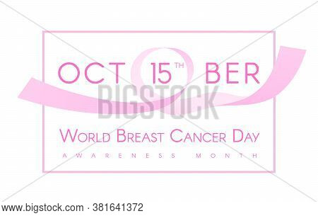 October 15th - World Breast Cancer Day. Breast Cancer Awareness Month Card With Abstract Pink Ribbon