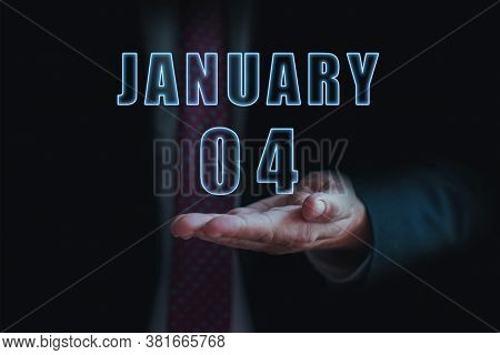 January 4th. Day 4 Of Month, Announcement Of Date Of Business Meeting Or Event. Businessman Holds Th