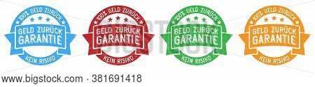 Set Of Grungy 100 Percent Money Back Guarantee In German Language Stamps Or Stickers Vector Illustra