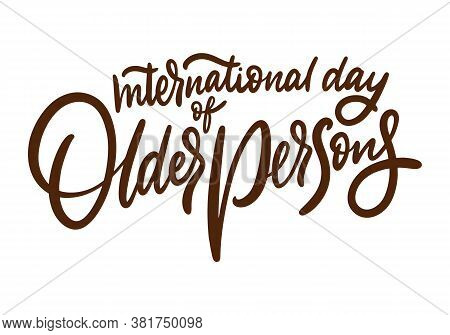 International Day Of Older Persons. Holiday Lettering. Brown Color Text. Vector Illustration. Isolat