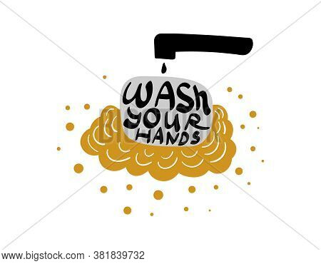 Wash Your Hands Concept. Soap With Lather And Lettering Inside. Vector Illustration.