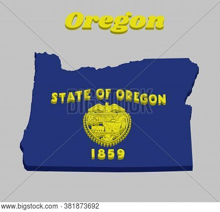 3d Map Outline And Flag Of Oregon, Seal Of Oregon In Gold On An Azure Field. Above The Seal The Text